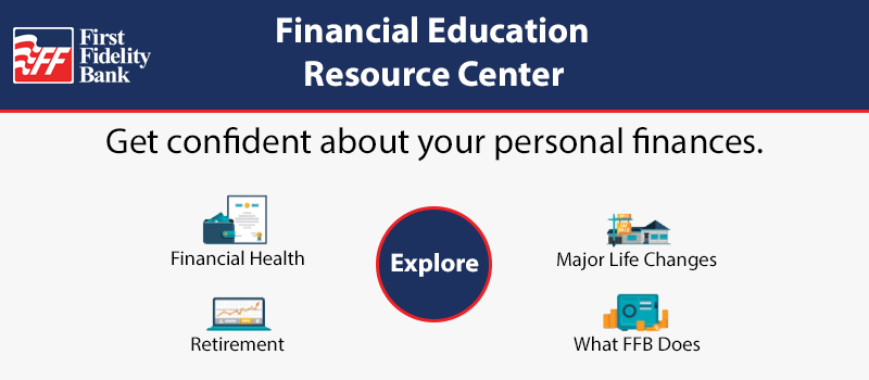 "Financial Education Resource Center banner. Quote - ""Get confident about your personal finances."" Financial Health, Retirement, Major Life Changes, What FFB Does. Explore button which links to Education page."